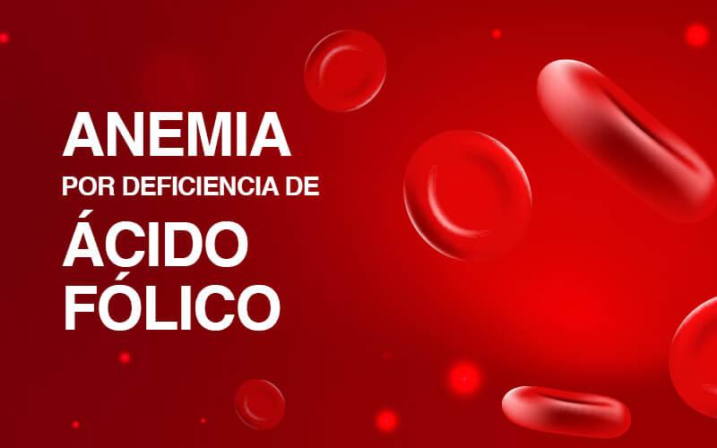 anemia-por-deficit-de-acido-folico