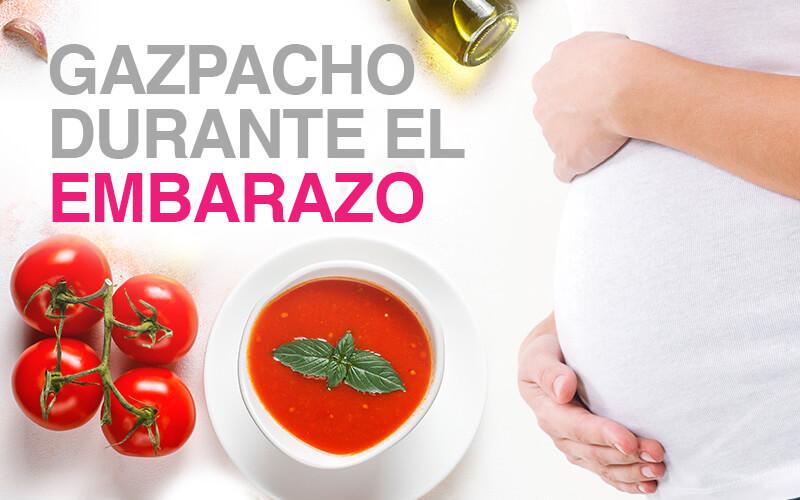 gazpacho embarazo